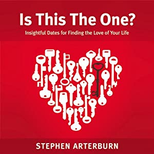 Is This The One?: Insightful Dates for Finding the Love of Your Life | [Stephen Arterburn]