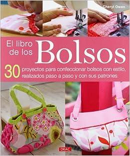 El libro de los bolsos (Spanish Edition): Cheryl Owen: 9788498742626