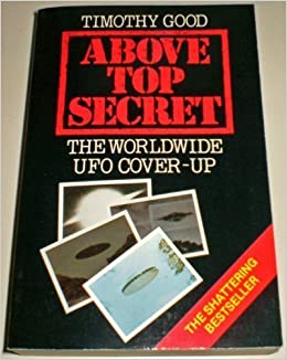 Above Top Secret - The Worldwide UFO Cover-Up: Timothy ...