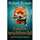 """Fuchsteufelswild: Ein Fall f�r Josef Sandner (Sandner-Krimis, Band 30108)von """"Roland Krause"""""""