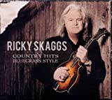 echange, troc Ricky Skaggs - Country Hits: Bluegrass Style
