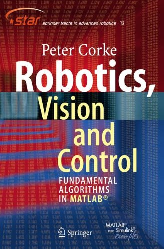 Robotics, Vision and Control: Fundamental Algorithms in MATLAB (Springer Tracts in Advanced Robotics) by Springer