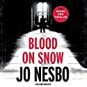 Blood on Snow (       UNABRIDGED) by Jo Nesbo Narrated by Patti Smith