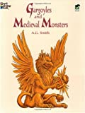 Gargoyles and Medieval Monsters Coloring Book (Dover Coloring Books) (0486400549) by A. G. Smith