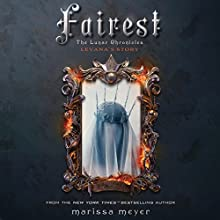 Fairest: The Lunar Chronicles - Levana's Story (       UNABRIDGED) by Marissa Meyer Narrated by Rebecca Soler