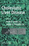 Cholestatic Liver Disease (Clinical Gastroenterology)