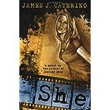 She: A Novel ~ James J Caterino