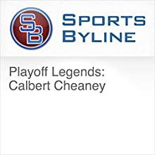 Playoff Legends: Calbert Cheaney Radio/TV Program by Ron Barr Narrated by Ron Barr, Calbert Chaney