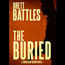 The Buried: Jonathan Quinn, Book 9 (       UNABRIDGED) by Brett Battles Narrated by Scott Brick
