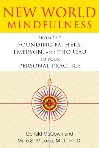 New World Mindfulness: From the Founding Fathers,...