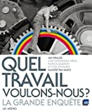 echange, troc Jan Krauze, Dominique Méda, Patrick Légeron, Yves Schwartz - Quel travail voulons-nous ? : La grande enquête