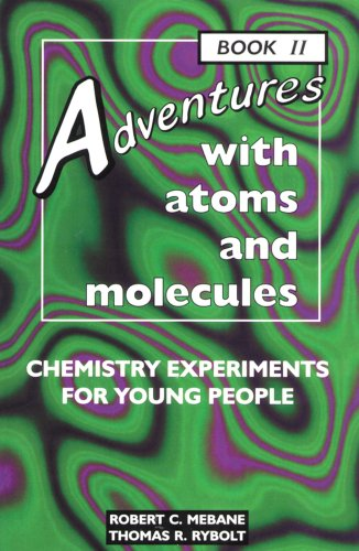 Adventures With Atoms and Molecules: Chemistry Experiments for Young People - Book II (Adventures With Science)