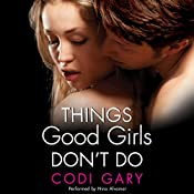 Things Good Girls Don't Do: Rock Canyon, Book 1 | Codi Gary