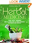 Herbal Medicine: 100 Key Herbs with a...