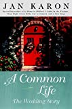 A Common Life: The Wedding Story (Mitford Book 6)
