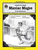 A Guide for Using Maniac Magee in the Classroom (Literature Units)