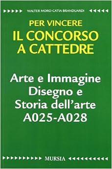 Arte e immagine. Disegno e storia dell'arte A025-A028. Per vincere il