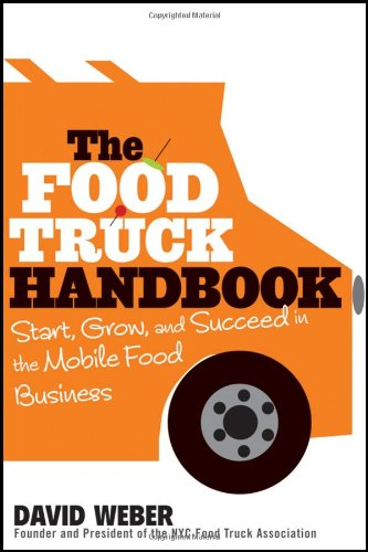 The Food Truck Handbook: Start, Grow, and Succeed