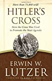 img - for Hitler's Cross: How the Cross Was Used to Promote the Nazi Agenda book / textbook / text book