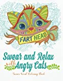 img - for Swear and Relax with Angry Cats (Sweary Words Coloring Book for Adults): Swear Word Coloring book (Volume 11) book / textbook / text book