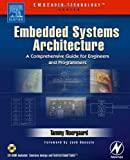 echange, troc Tammy Noergaard - Embedded Systems Architecture: A Comprehensive Guide For Engineers And Programmers