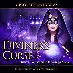 Diviner's Curse: Diviner's Trilogy, Book 2 | Nicolette Andrews