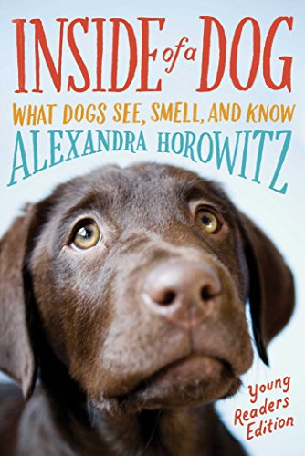 Inside of a Dog -- Young Readers Edition: What Dogs See, Smell, and Know from Simon & Schuster Books for Young Readers