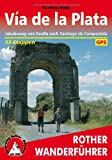 Via de la Plata. Jakobsweg von Sevilla nach Santiago de Compostela. 53 Etappen. Mit GPS-Tracks