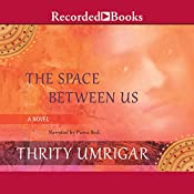 The Space Between Us | [Thrity Umrigar]