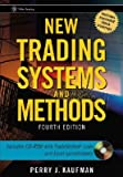 New Trading Systems and Methods [With CDROM]   [NEW TRADING SYSTEMS & METHODS] [Hardcover]