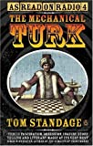 The Mechanical Turk: The Magic and Mechanism of the Notorious Chess-Playing Machine (0141885300) by TOM STANDAGE
