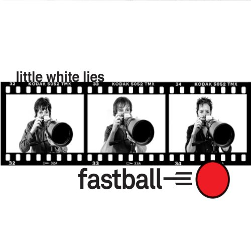 Fastball - Little White Lies - Zortam Music