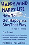 img - for Happy Mind Happy Life: How to Get Happy and Stay That Way the Rest of Your Life by Don Schenk (28-Aug-2013) Paperback book / textbook / text book