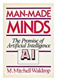 img - for Man-Made Minds: The Promise of Artificial Intelligence book / textbook / text book
