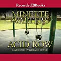 Acid Row (       UNABRIDGED) by Minette Walters Narrated by Gerard Doyle