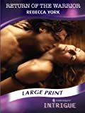 Return of the Warrior (Mills & Boon Largeprint Intrigue) (0263210111) by York, Rebecca