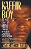 Image of Kaffir Boy: The True Story of a Black Youth's Coming of Age in Apartheid South Africa