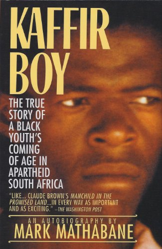 Mark Mathabane - Kaffir Boy: The True Story of a Black Youth's Coming of Age in Apartheid South Africa