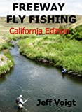 Search : FREEWAY FLY FISHING / CALIFORNIA EDITION
