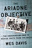 img - for The Ariadne Objective: The Underground War to Rescue Crete from the Nazis book / textbook / text book