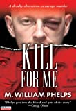 img - for Kill For Me (Pinnacle True Crime) book / textbook / text book