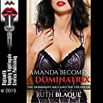 Amanda Becomes a Dominatrix: The Dominant MILF and the Stranger | Ruth Blaque
