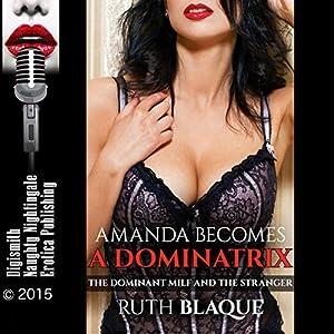 Amanda Becomes a Dominatrix Audiobook