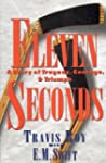 Eleven Seconds: A Story of Tragedy, C...