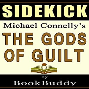 Sidekick: Michael Connelly's The Gods of Guilt | [BookBuddy]