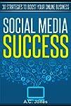 Social Media Success: 30 Strategies T...