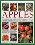 img - for The Complete World Encyclopedia of Apples: A Comprehensive Identification Guide To Over 400 Varieties Accompanied By 95 Scrumptious Recipes book / textbook / text book