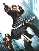 Shoot 'Em Up [HD]