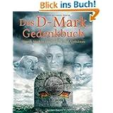Das D-Mark Gedenkbuch: Unsere Mark in Geschichten und Anekdoten