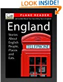 England Plane Reader - Get Excited About Your Upcoming Trip to England: Stories about the People, Places, and Eats of England (GoNomad Plane Readers Book 5)